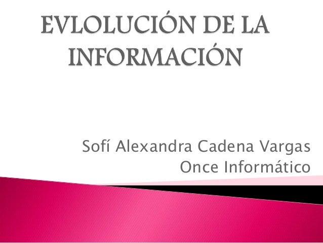 Sofí Alexandra Cadena Vargas Once Informático