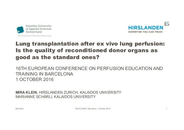 Lung transplantation after ex vivo lung perfusion: Is the quality of reconditioned donor organs as good as the standard on...