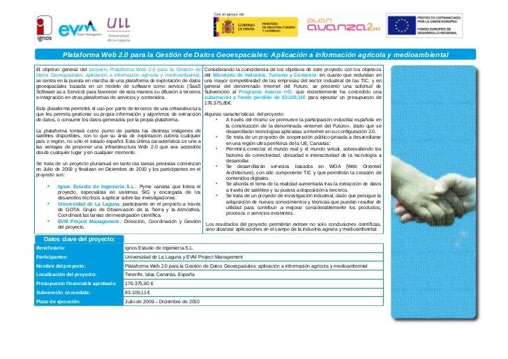 Plataforma Web 2.0 para la Gestión de Datos Geoespaciales: Aplicación a información agrícola y medioambientalEl objetivo g...