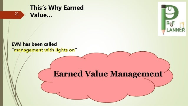 """21 Earned Value Management This's Why Earned Value… EVM has been called """" """""""