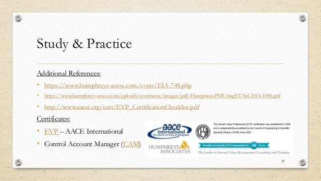 Study & Practice Additional References: • https://www.humphreys-assoc.com/evms/EIA-748.php • https://www.humphreys-assoc.c...