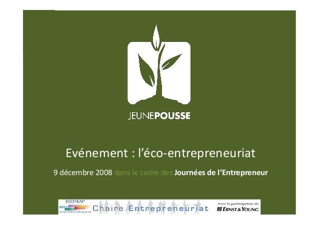 Evénement:l'éco‐entrepreneuriat 9décembre2008danslecadredesJournéesdel'Entrepreneur