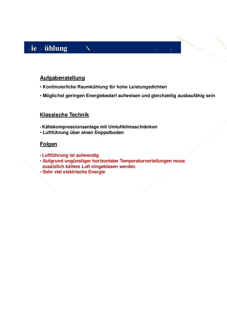 Die Kühlung             R                             W      9   Aufgabenstellung   • Kontinuierliche Raumkühlung für hohe...