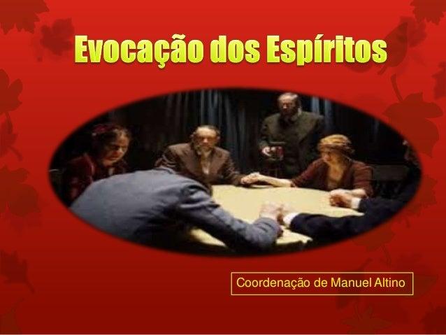 Coordenação de Manuel Altino
