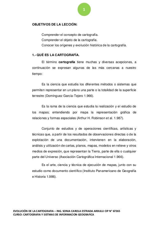 EVOLUCIÓN DE LA CARTOGRAFIA – ING. SONIA CAROLA ESTRADA ARBULU CIP N° 67265 CURSO: CARTOGRAFIA Y SISTMAS DE INFORMACION GE...