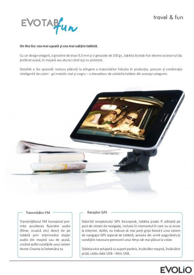 travel & funOn the Go: cea mai uşoară şi cea mai subţire tabletă.Cu un design elegant, o grosime de doar 9,5 mm şi o greut...
