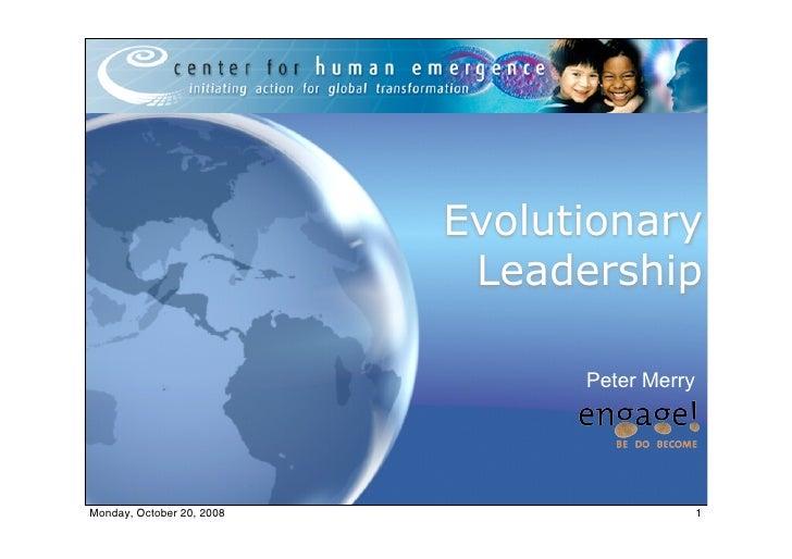 Evolutionary                             Leadership                                   Peter Merry     Monday, October 20, ...