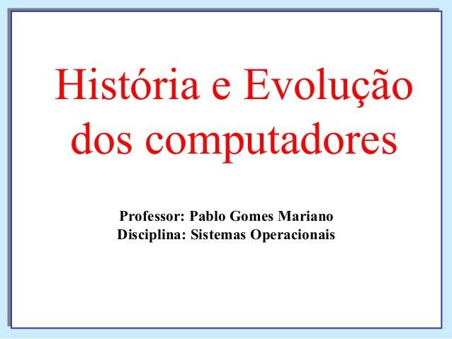 Professor: Pablo Gomes Mariano Disciplina: Sistemas Operacionais Professor: Pablo Gomes Mariano Disciplina: Sistemas Opera...