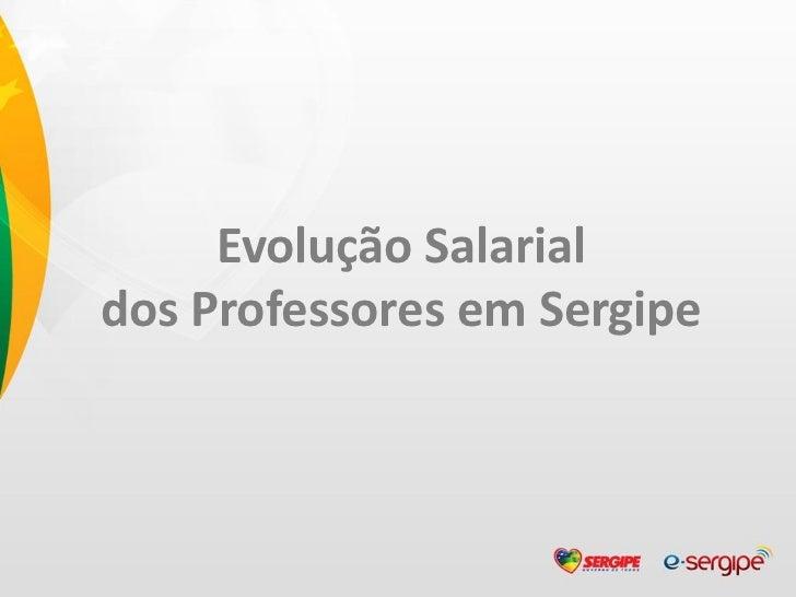 Evolução Salarialdos Professores em Sergipe