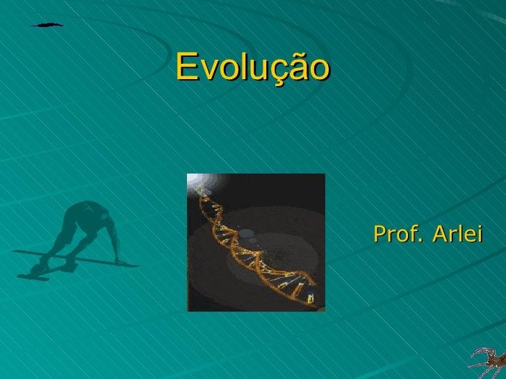 Evolução Prof. Arlei