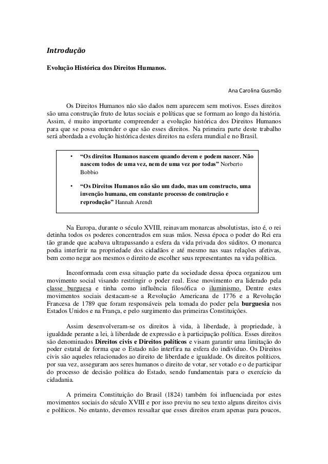 Introdução Evolução Histórica dos Direitos Humanos. Ana Carolina Gusmão Os Direitos Humanos não são dados nem aparecem sem...