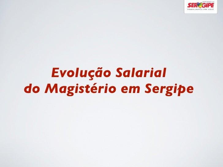 Evolução Salarialdo Magistério em Sergipe