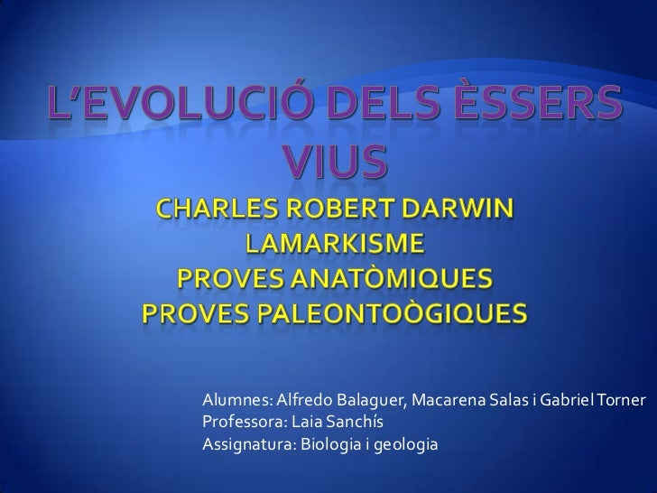 Alumnes: Alfredo Balaguer, Macarena Salas i Gabriel TornerProfessora: Laia SanchísAssignatura: Biologia i geologia