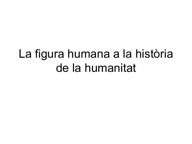 La figura humana a la història de la humanitat