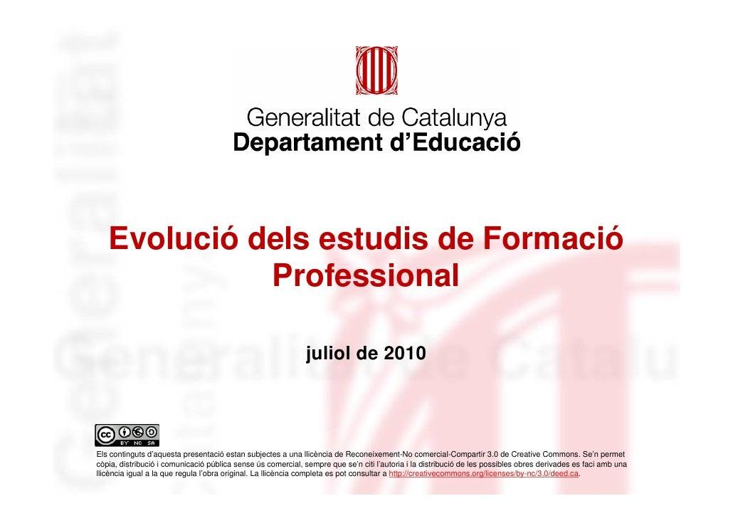 Evolució dels estudis de Formació              Professional                                                               ...