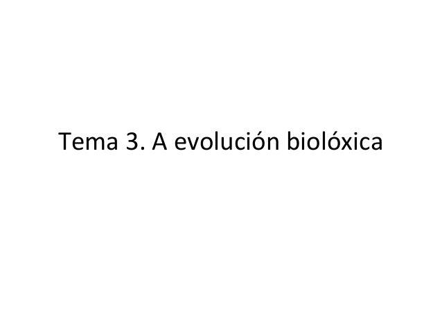 Tema 3. A evolución biolóxica