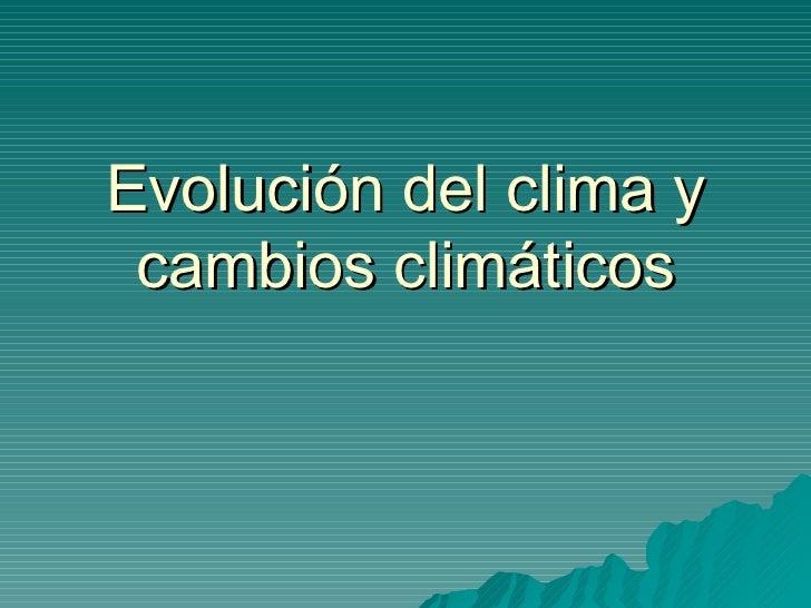 Evolución del clima y cambios climáticos