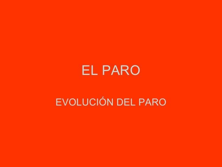 EL PARO EVOLUCIÓN DEL PARO