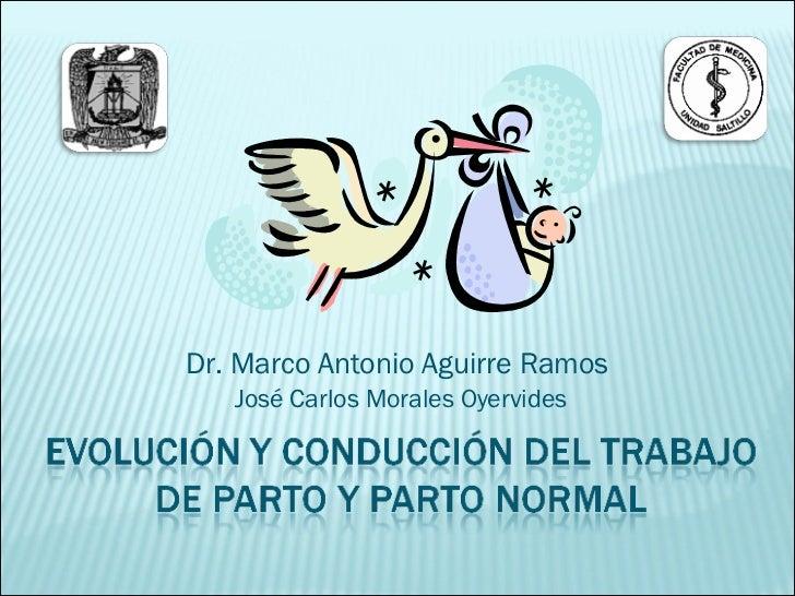 Dr. Marco Antonio Aguirre Ramos  José Carlos Morales Oyervides