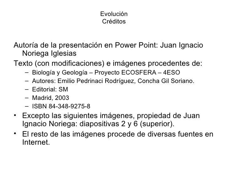 Evolución                              CréditosAutoría de la presentación en Power Point: Juan Ignacio  Noriega IglesiasTe...