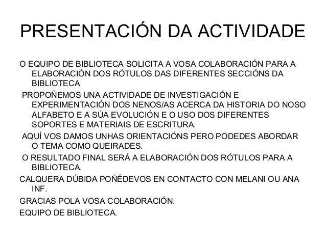 PRESENTACIÓN DA ACTIVIDADE O EQUIPO DE BIBLIOTECA SOLICITA A VOSA COLABORACIÓN PARA A ELABORACIÓN DOS RÓTULOS DAS DIFERENT...