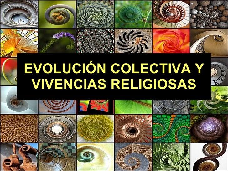 EVOLUCIÓN COLECTIVA Y VIVENCIAS RELIGIOSAS