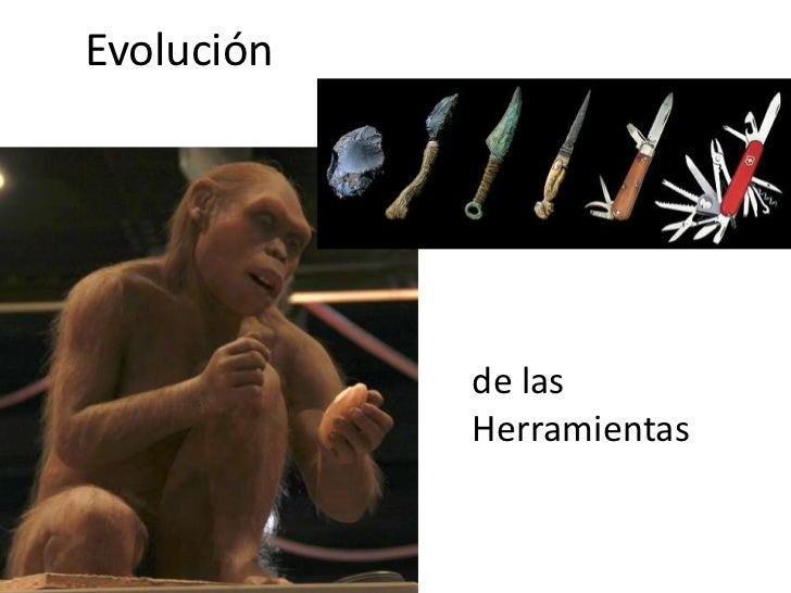 Evolución<br />de las Herramientas<br />