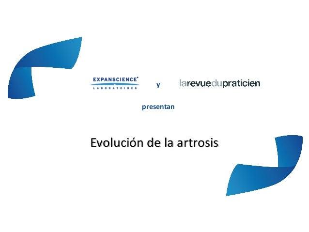 ypresentanEvolución de la artrosisEvolución de la artrosis
