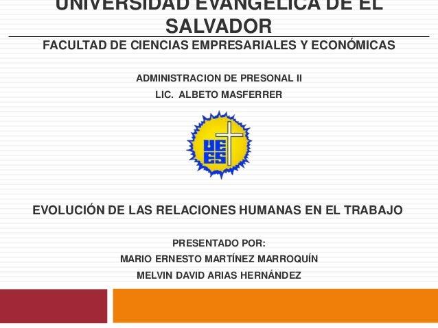 UNIVERSIDAD EVANGÉLICA DE EL SALVADOR FACULTAD DE CIENCIAS EMPRESARIALES Y ECONÓMICAS ADMINISTRACION DE PRESONAL II LIC. A...