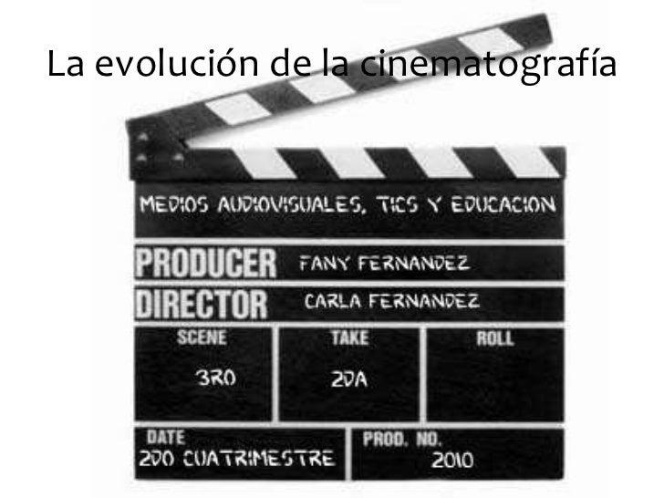 La evolución de la cinematografía