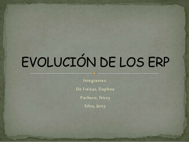 Integrantes: De Freitas, Daphne Pacheco, Nicsy Silva, Joisy