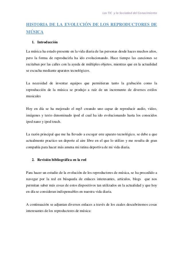 LasTICylaSociedaddelConocimiento HISTORIA DE LA EVOLUCIÓN DE LOS REPRODUCTORES DE MÚSICA 1. Introducción La música...