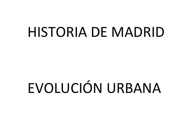 HISTORIA DE MADRID EVOLUCIÓN URBANA