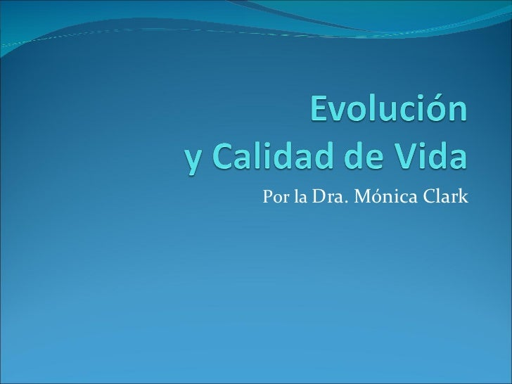 Por la  Dra. Mónica Clark