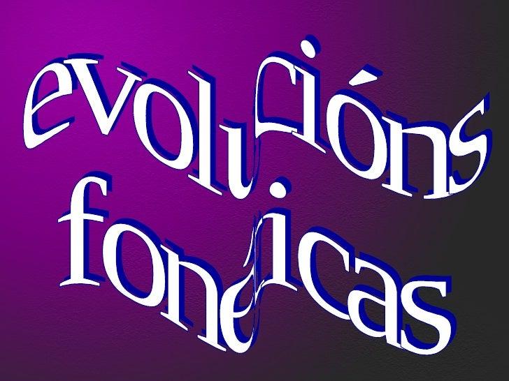 evolucións fonéticas