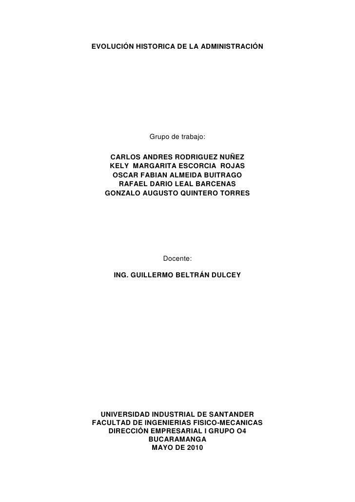 EVOLUCIÓN HISTORICA DE LA ADMINISTRACIÓN<br />Grupo de trabajo:<br />CARLOS ANDRES RODRIGUEZ NUÑEZ<br />KELY  MARGARITA ES...