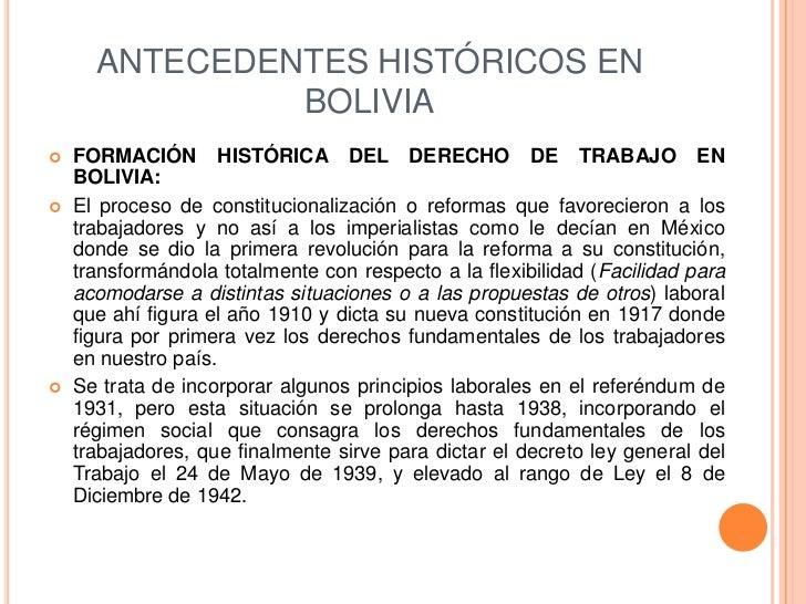 ANTECEDENTES HISTÓRICOS EN               BOLIVIA   FORMACIÓN HISTÓRICA DEL DERECHO DE TRABAJO EN    BOLIVIA:   El proces...