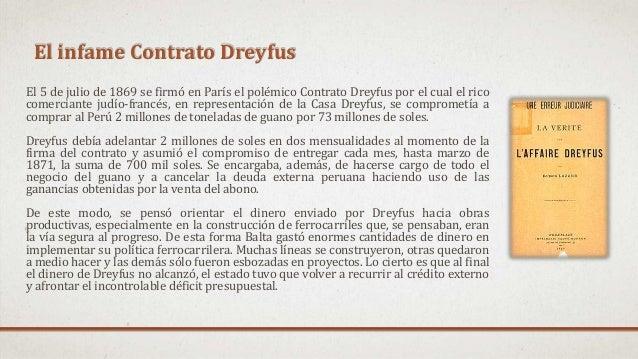 El infame Contrato Dreyfus El 5 de julio de 1869 se firmó en París el polémico Contrato Dreyfus por el cual el rico comerc...