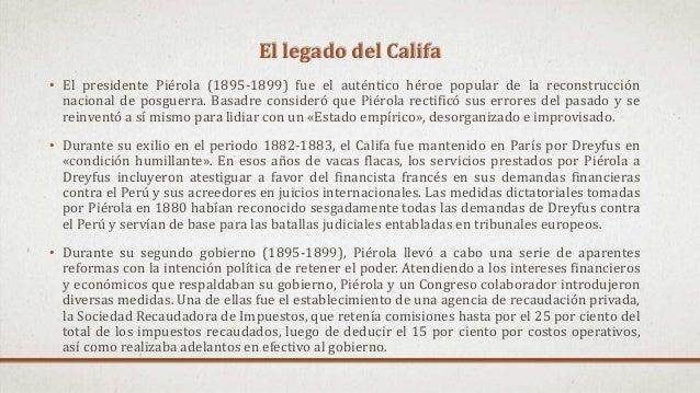 El legado del Califa • El presidente Piérola (1895-1899) fue el auténtico héroe popular de la reconstrucción nacional de p...