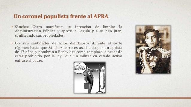 Un coronel populista frente al APRA • Sánchez Cerro manifiesta su intención de limpiar la Administración Pública y apresa ...