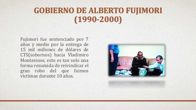 Fujimori fue sentenciado por 7 años y medio por la entrega de 15 mil millones de dólares de CTS(sobornos) hacia Vladimiro ...