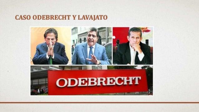CASO ODEBRECHT Y LAVAJATO