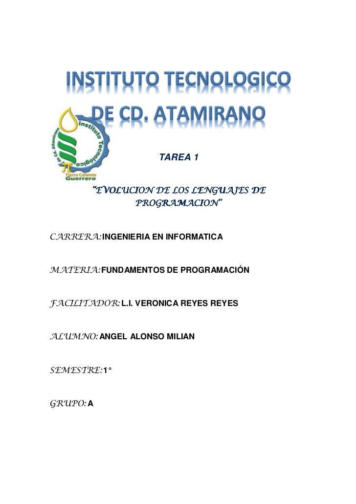 "TAREA 1        ""EVOLUCION DE LOS LENGUAJES DE                 PROGRAMACION""CARRERA: INGENIERIA EN INFORMATICAMATERIA: FUND..."