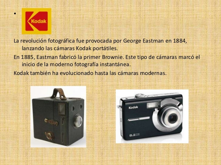 •La revolución fotográfica fue provocada por George Eastman en 1884,    lanzando las cámaras Kodak portátiles.En 1885, Eas...