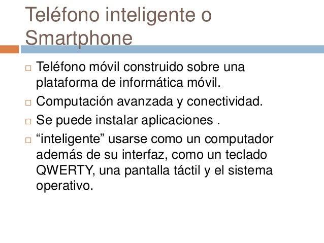 Teléfono inteligente oSmartphone Teléfono móvil construido sobre unaplataforma de informática móvil. Computación avanzad...