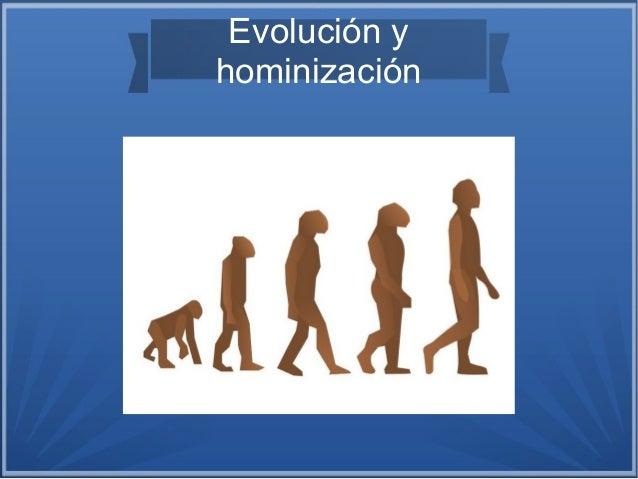 Evolución y hominización