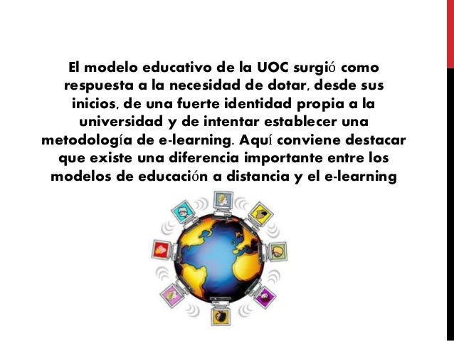 El modelo educativo de la UOC surgió como respuesta a la necesidad de dotar, desde sus inicios, de una fuerte identidad pr...