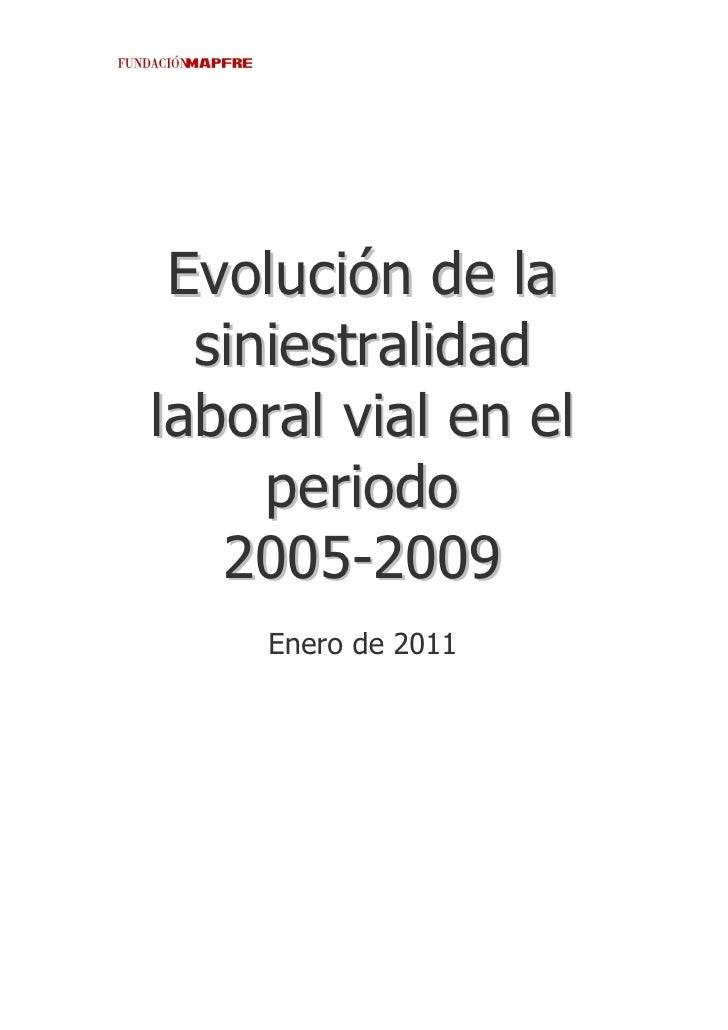 Evolución de la  siniestralidadlaboral vial en el     periodo   2005-2009    Enero de 2011
