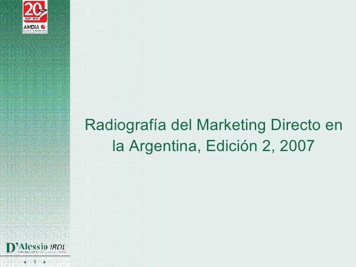 Radiografía del Marketing Directo en          la Argentina, Edición 2, 2007     1