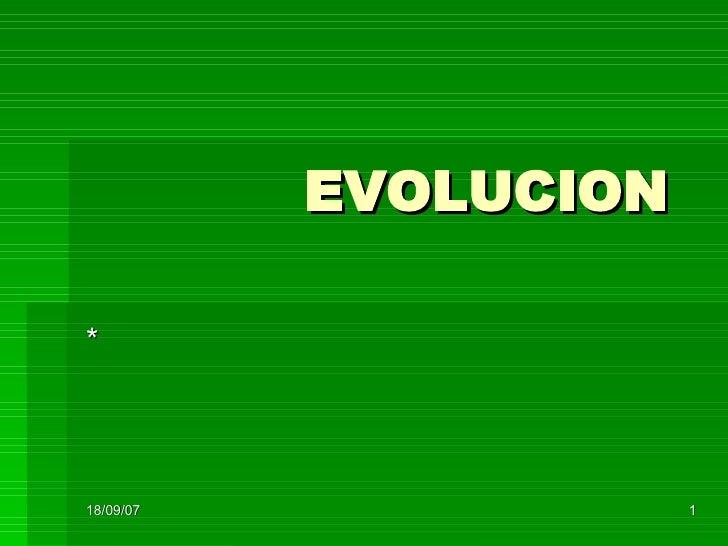 EVOLUCION *